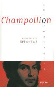 Champollion ; présenté par Robert Solé - Couverture - Format classique