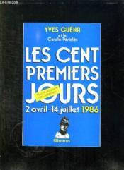 Les Cent Premiers Jours 2 Avril 14 Juillet 1986. - Couverture - Format classique