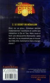 Les mystérieuses cités d'or saison 2 t.2 ; le secret du médaillon - 4ème de couverture - Format classique