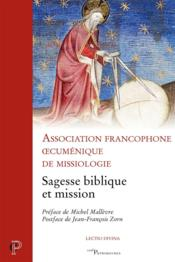 Vente livre :  Sagesse biblique et mission  - Association Car - Jacques Matthey - Catherine Vialle - Marie-Helene Robert - Catherine Vidal - Collectif