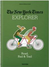 Vente livre :  The New York Times explorer ; road, rail & trail  - Barbara Ireland
