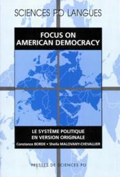 Vente livre :  Focus on american democracy  - Sheila Malovany-Chevallier - Constance Borde