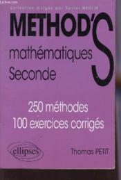 Method'S ; mathématiques ; seconde ; 250 méthodes, 100 exercices corrigés - Couverture - Format classique