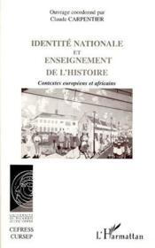 Identité nationale et enseignement de l'histoire ; contextes européens et africains - Couverture - Format classique