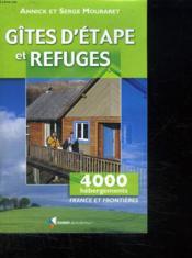 Gites d'etape et refuges,4000 hebergements - Couverture - Format classique