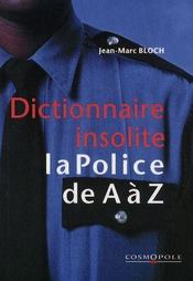 Dictionnaire insolite ; la police de A à Z - Intérieur - Format classique