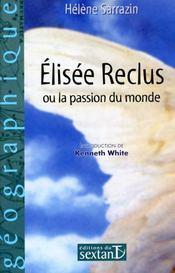 Elisée Reclus ; ou la passion du monde - Couverture - Format classique