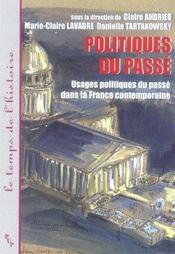 Politiques Du Passe. Usages Politiques Du Passe Dans La France Contemporaine - Intérieur - Format classique