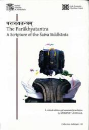 The parakhyatantra. a scripture of the saiva siddhanta (critical edition and annotated translation) - Couverture - Format classique