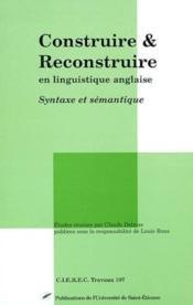 Construire Et Reconstruire En Linguistique Anglaise - Couverture - Format classique