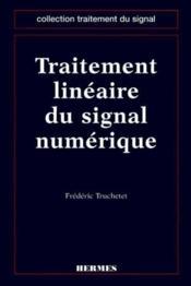 Traitement lineaire du signal numerique - Couverture - Format classique