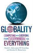 Vente livre :  Globality ; competing with everyone from everywhere for everything  - Harold L. Sirkin - James W. Hemerling - Arindam K. Bhattacharya