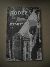 RODEZ 1277 -1977 VII ème Centenaire de la Cathédrale de Rodez Communications présentées a la séance de la Société des Lettres du 20 mai 1977 - Couverture - Format classique