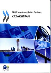 Vente livre :  OECD investment policy reviews ; Kazakhstan  - Collectif