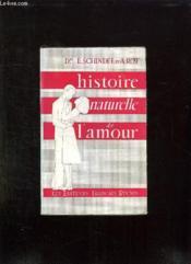 Histoire Naturelle De L Amour. - Couverture - Format classique