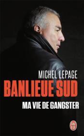 Banlieue sud ; ma vie de gangster - Couverture - Format classique