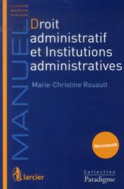 Vente livre :  Droit administratif et institutions administratives  - Marie-Christine Rouault