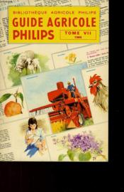 Bibliotheque Agricole Philips - Guide Agricole Philips Tome 7 - 1965 - Couverture - Format classique
