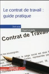 Vente  Le contrat de travail : guide pratique  - Alice Fages - Nicolas Gallissot