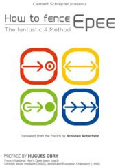 Vente livre :  How to fence epee ; the fantastic 4 method  - Schrepfer C - Clement Schrepfer