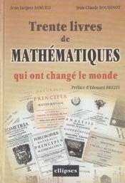 Trente livres de mathématiques qui ont changé le monde - Intérieur - Format classique