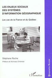 Les Enjeux Sociaux Des Systemes D'Information Geographique ; Le Cas De La France Et Du Quebec - Intérieur - Format classique