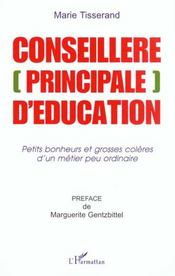 Conseillere Principale D'Education ; Petits Bonheurs Et Grosses Colere D'Un Metier Peu Ordinaire - Intérieur - Format classique
