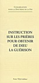 Instruction sur les prieres pour obtenir la guerison - Couverture - Format classique