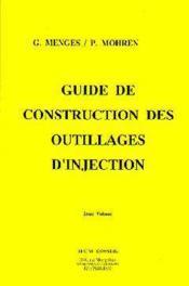 Guide de construction des outillages d'injection - Couverture - Format classique