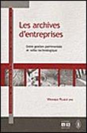 Les archives d'entreprises entre gestion patrimoniale et veille technologique - Intérieur - Format classique
