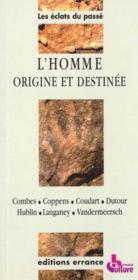 L'homme , origine et destinee - Couverture - Format classique