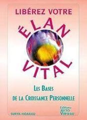 Liberez Votre Elan Vital - Les Bases De La Croissance Personnelle - Couverture - Format classique