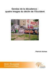 Genese de la decadence : quatre images du declin de l'occident - Couverture - Format classique