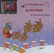 Le traîneau du père Noël ; et son circuit géant - Couverture - Format classique