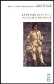 La pensée sans abri ; non-savoir et littérature - Couverture - Format classique