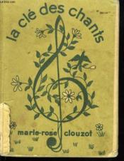 La Cle Des Chants. 100 Chansons Recueillies Et Harmonisees. - Couverture - Format classique