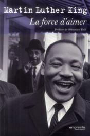 Vente  La force d'aimer  - Martin Luther King