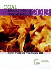 Vente livre :  Medium-terminale coal market report ; édition 2013  - Ocde