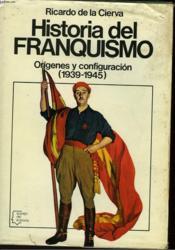 Historia Del Franquismo - Origenes Y Configuracion 1939-1945 - Couverture - Format classique