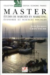 MASTER ; études de marchés en marketing, économie et en sciences sociales - Couverture - Format classique
