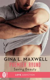Vente livre :  Premier round T.4 ; saving beauty  - Gina L. Maxwell