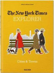 Vente livre :  The New York Times explorer ; cities & towns  - Barbara Ireland