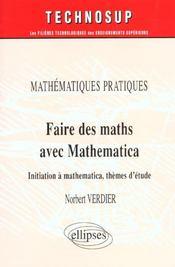 Mathematiques Pratiques Faire Des Maths Avec Mathematica Initiation A Mathematica Themes D'Etudes - Intérieur - Format classique