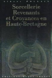 Sorcelleries, croyances et revenants en haute-bretagne - Couverture - Format classique