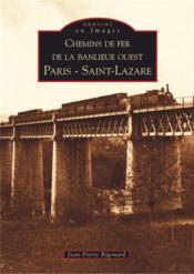 Chemins de fer de la banlieue Ouest ; Paris-Saint-Lazare - Couverture - Format classique