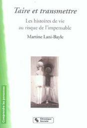 Taire Et Transmettre - Les Histoires De Vie Au Risque De L'I - Intérieur - Format classique