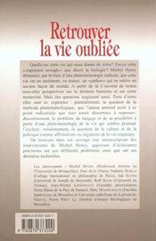 Retrouver la vie oubliée ; critiques et perspectives de la philosophie de Michel Henry - 4ème de couverture - Format classique