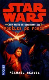 Star Wars - Les Nuits De Coruscant T.3 ; Modèles De Force - Couverture - Format classique
