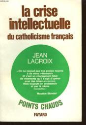 La Crise Intellectuelle Du Catholicisme Francais. - Couverture - Format classique