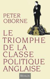 Le triomphe de la classe politique anglaise - Couverture - Format classique